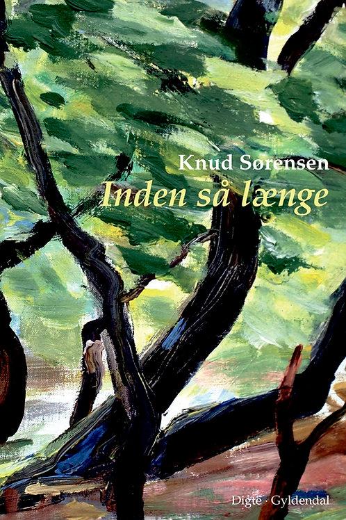 Knud Sørensen, Inden så længe