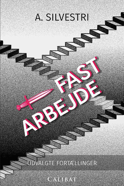 A. Silvestri, Fast Arbejde