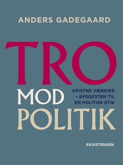 Anders Gadegaard, Tro Mod Politik