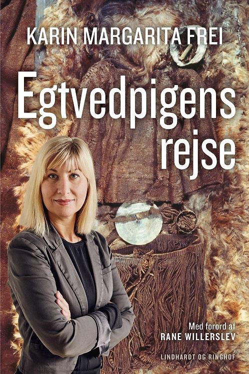 Karin Margarita Frei, Egtvedpigens rejse