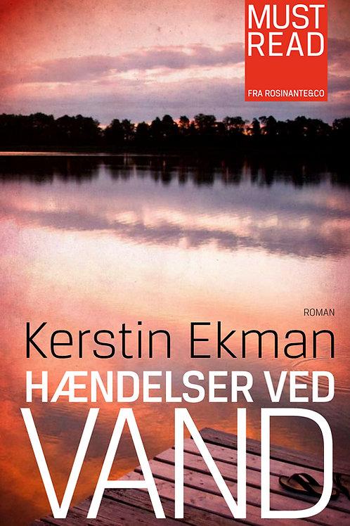 Kerstin Ekman, Hændelser ved vand