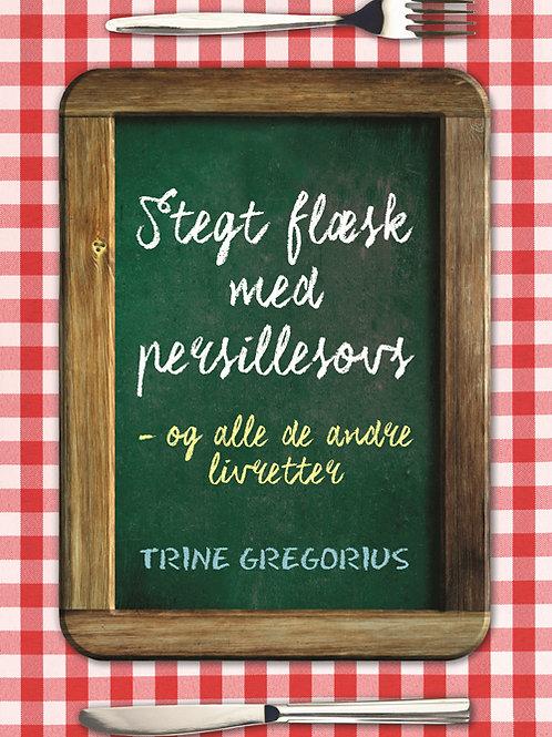Trine Gregorius, Stegt flæsk med persillesovs