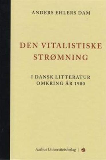 Anders Ehlers Dam, Den vitalistiske strømning