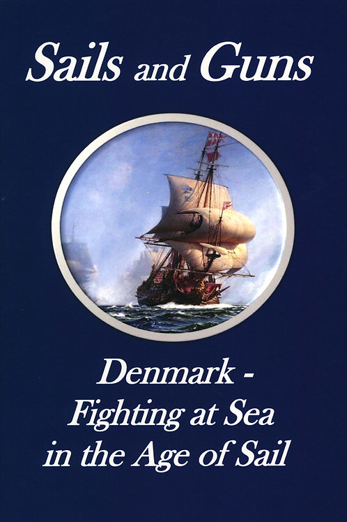 Svend Engell-Nielsen, Sails and Guns. Denmark - Fighting at Sea in the Age of Sa