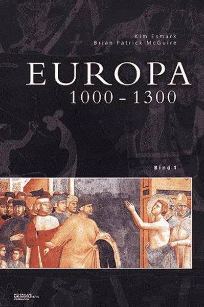 Kim Esmark Brian Patrick McGui, Europa 1000-1300