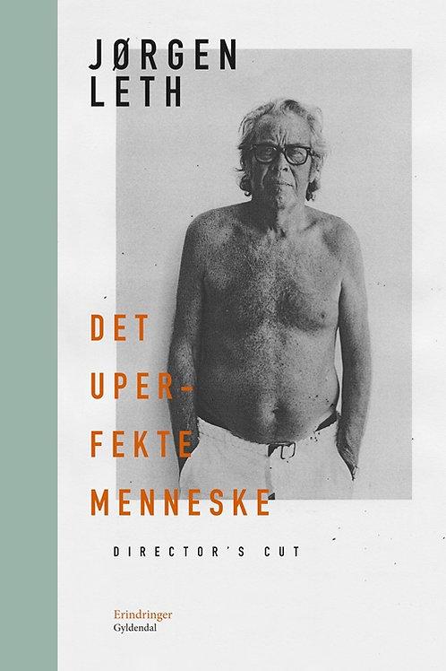 Jørgen Leth, Det uperfekte menneske. Director's cut