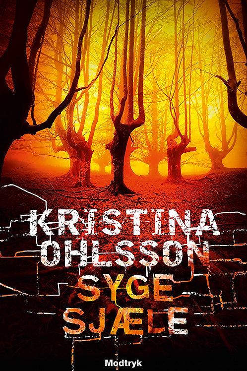 Kristina Ohlsson, Syge sjæle