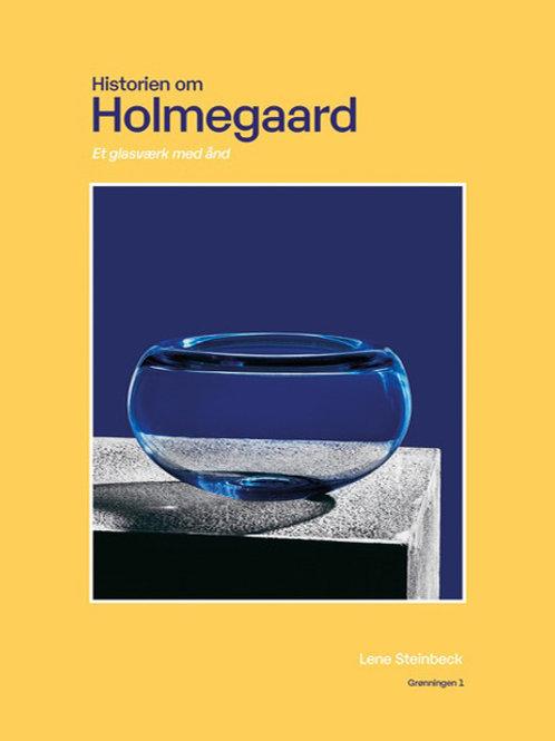 Lene Steinbeck, Historien om Holmegaard
