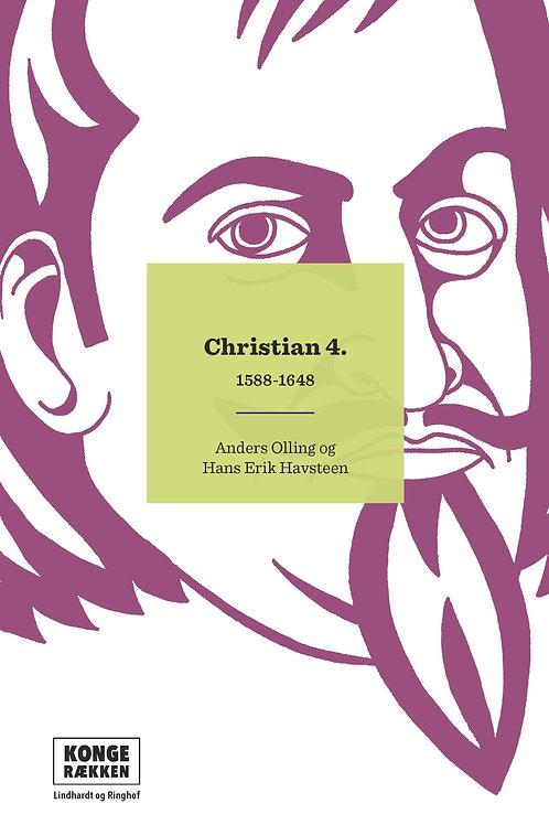 Anders Asbjørn Olling;Hans Erik  Havsteen, Kongerækken: Christian 4.