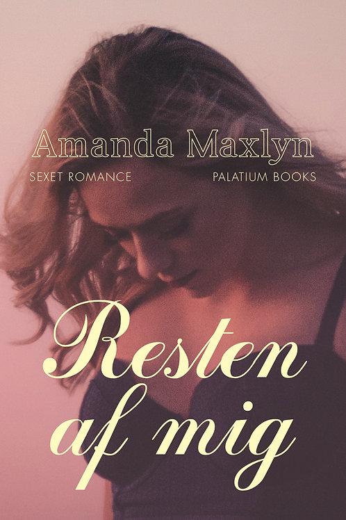 Amanda Maxlyn, Resten af mig