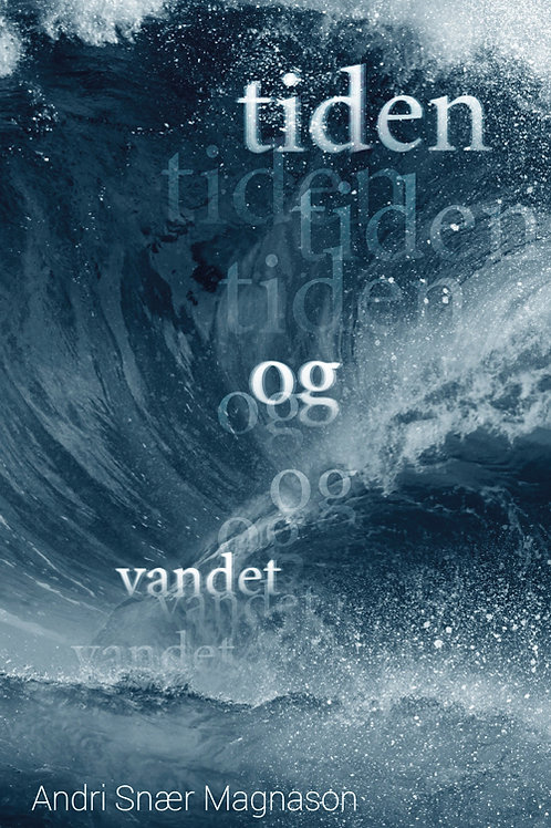 Andri Snær Magnason, Tiden og vandet
