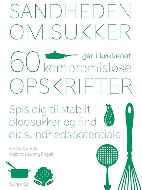 Anette Sams;Majbritt L. Engell, Sandheden om sukker går i køkkenet