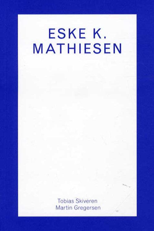 Tobias Skiveren og Martin Gregersen, Eske K. Mathiesen