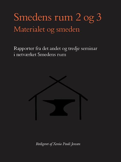 Xenia Pauli Jensen, Smedens rum 2 og 3, Materialet og smeden.