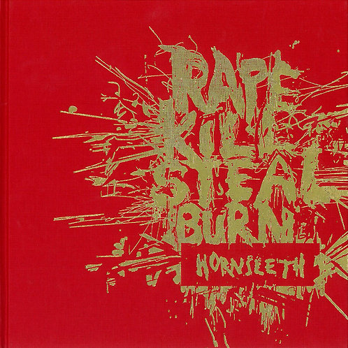 Kristian von Hornleth m.fl, RAPE KILL STEAL BURN