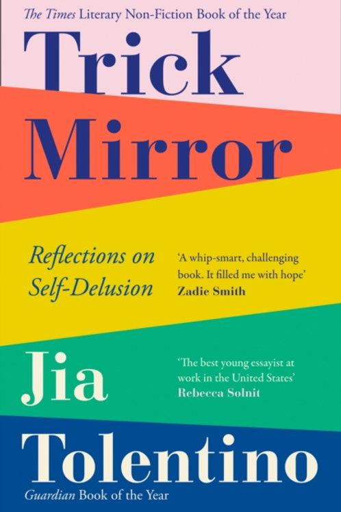 Jia Tolentino, Trick Mirror