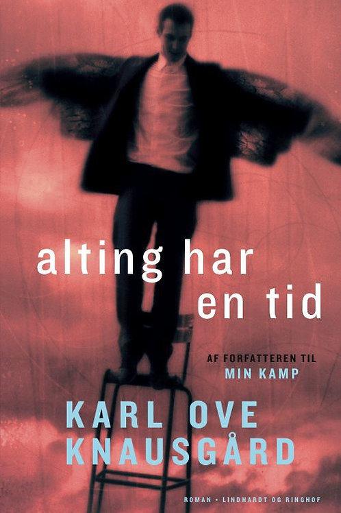 Karl Ove Knausgård, Alting har en tid