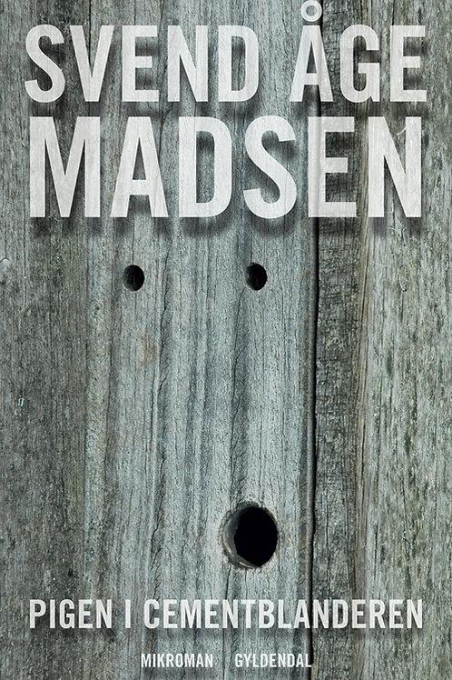 Svend Åge Madsen, Pigen i cementblanderen