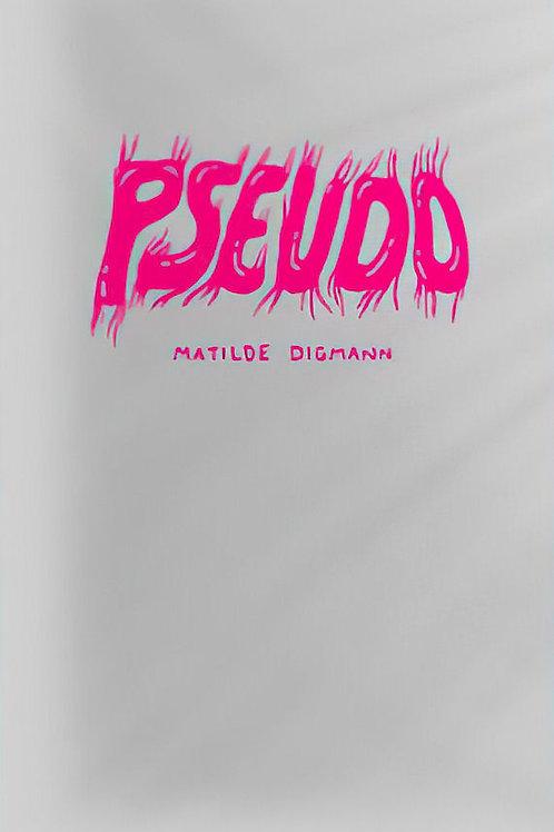 Matilde Digmann, Pseudo