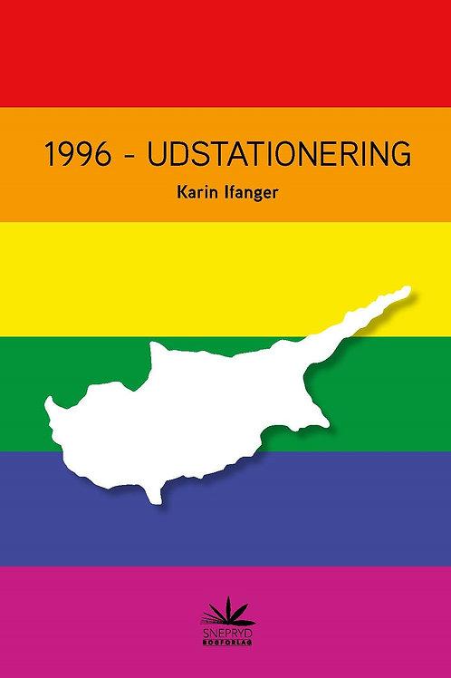 Karin Ifanger, 1996 - Udstationering