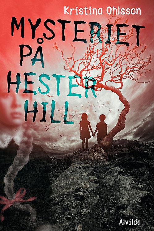 Kristina Ohlsson, Mysteriet på Hester Hill