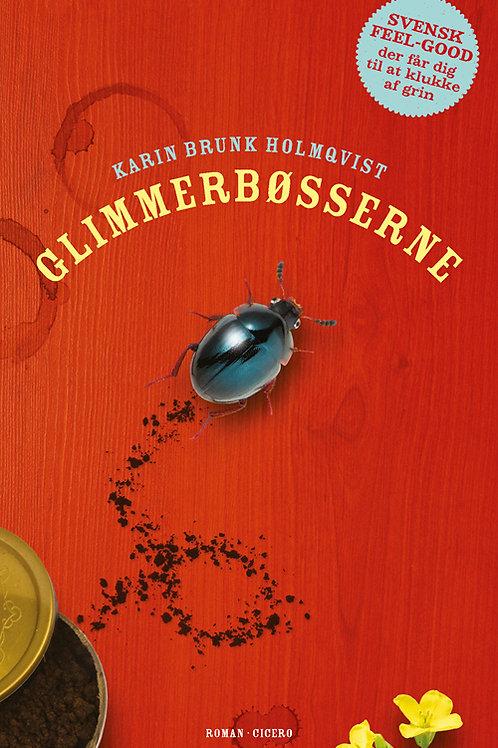 Karin Brunk Holmqvist, Glimmerbøsserne