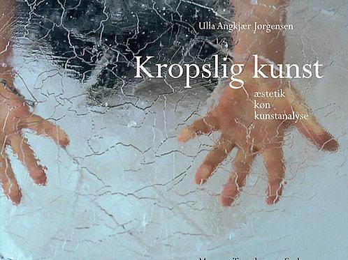 Ulla Angkjær Jørgensen, Kropslig kunst