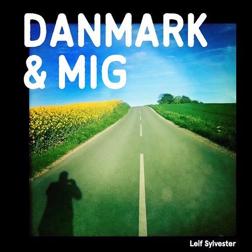Leif Sylvester, Danmark og mig