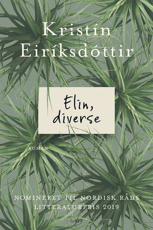 Kristín Eiríksdóttir, Elin, diverse