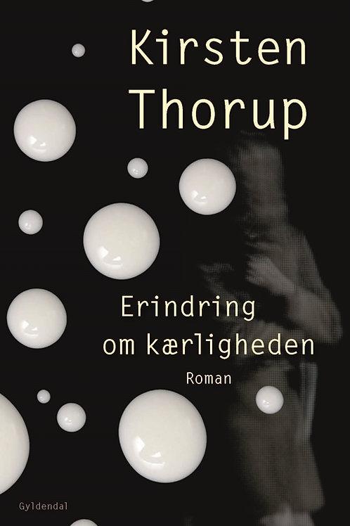Kirsten Thorup, Erindring om kærligheden