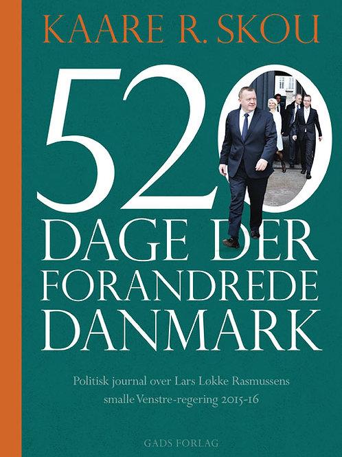 Kaare R. Skou, 520 dage der forandrede Danmark