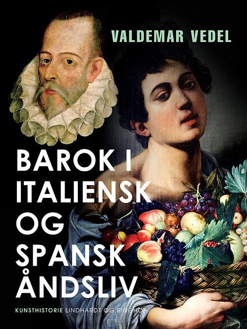 Valdemar Vedel, Barok i italiensk og spansk åndsliv