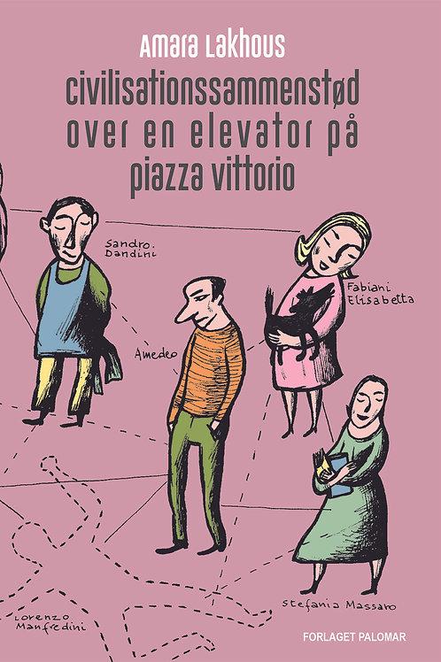 Amara Lakhous, Civilisationssammenstød over en elevator på piazza Vittorio