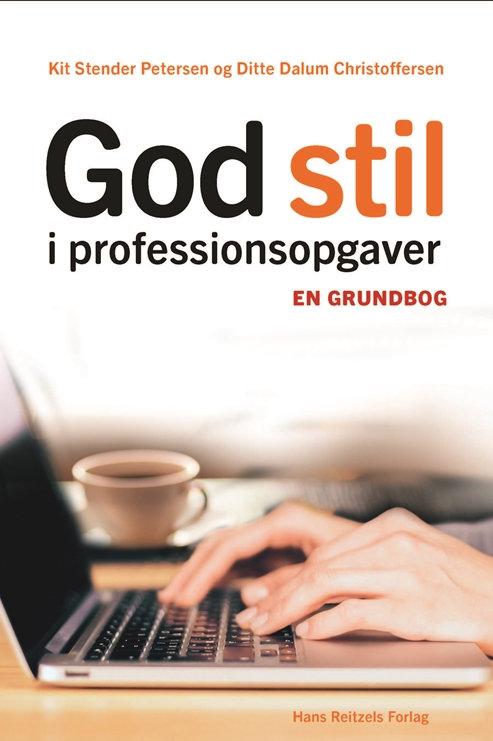 Kit Stender Petersen;Ditte Dalum Christoffersen, God stil i professionsopgaver