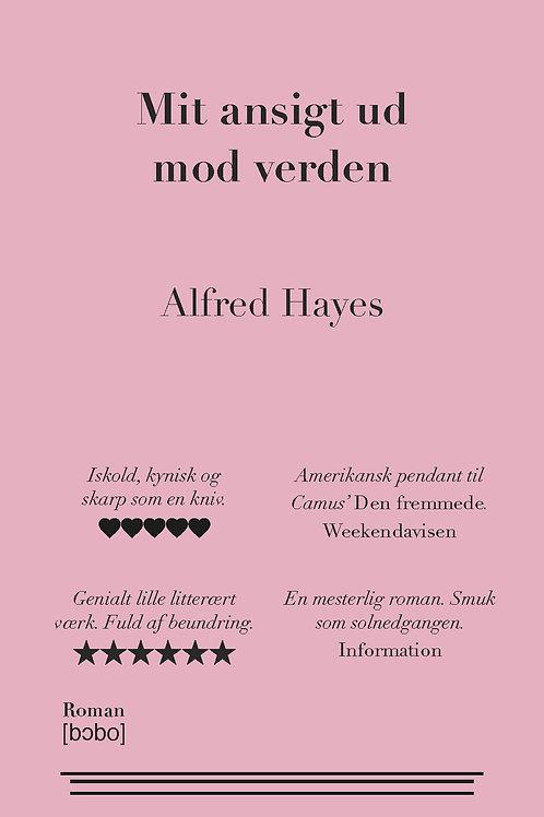 Alfred Hayes, Mit ansigt ud mod verden