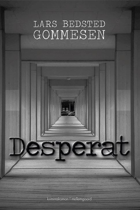 Lars Bedsted Gommesen, Desperat