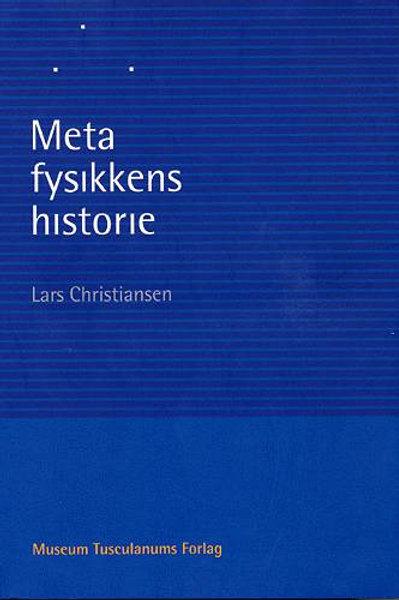 Lars Christiansen, Metafysikkens historie