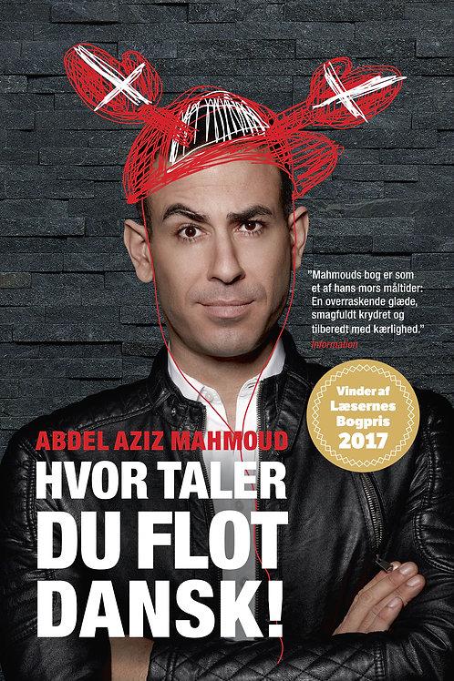 Abdel Aziz Mahmoud, Hvor taler du flot dansk!