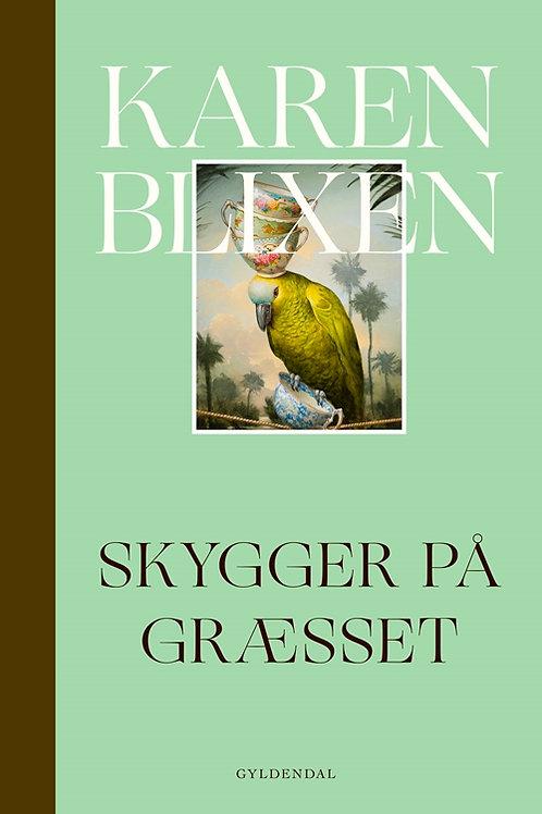 Karen Blixen, Skygger på græsset
