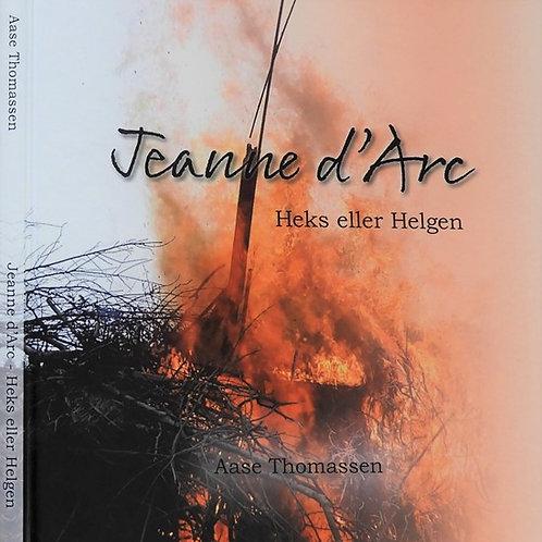 Aase Thomassen, Jeanne d'Arc - Heks eller Helgen