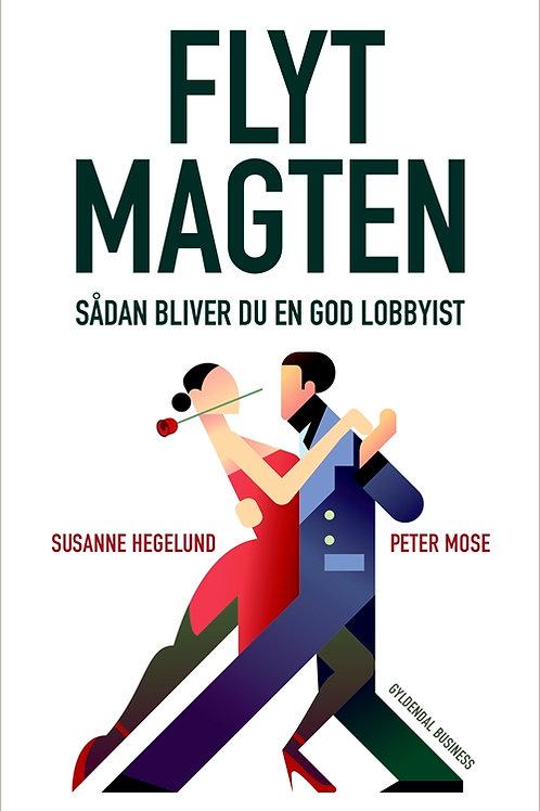 Susanne Hegelund;Peter Mose, Flyt magten