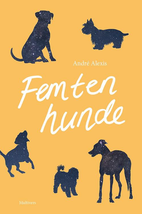 André Alexis, Femten hunde