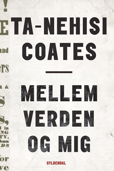 Ta-Nehisi Coates, Mellem verden og mig