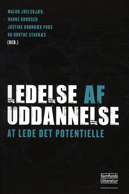 Justine Grønbæk Pors m.fl., Ledelse af uddannelse