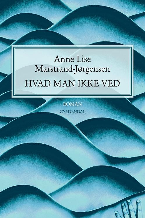 Anne Lise Marstrand-Jørgensen, Hvad man ikke ved