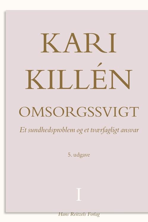 Kari Killén, Omsorgssvigt Bind 1