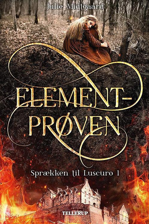 Julie Midtgaard, Sprækken til Luscuro #1: Elementprøven