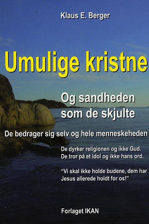 Klaus E. Berger, Umulige kristne og sandheden som de skjulte