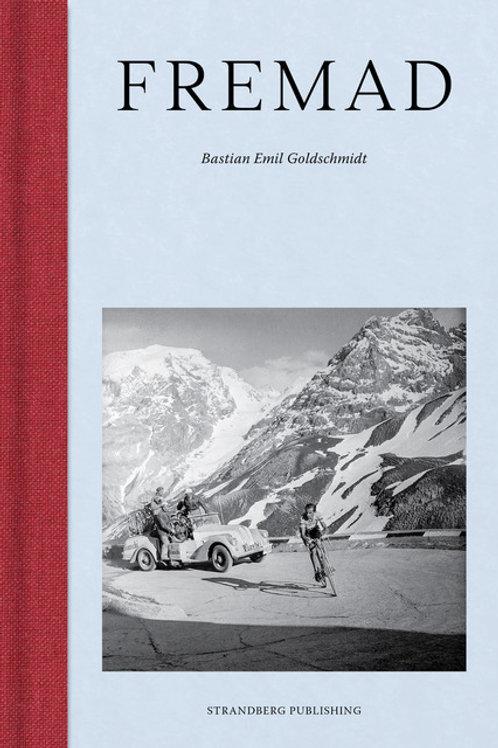 Bastian Emil Goldschmidt, Fremad