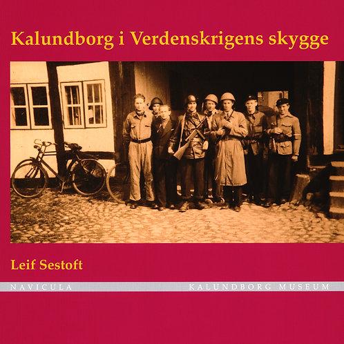 Leif Sestoft, Kalundborg i Verdenskrigens skygge